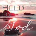 Thumbnail image for A New Edition of Held by God has been Republished by WestBow Press